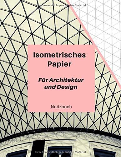 ISOMETRISCHES PAPIER für Architektur und Design: 150 Seiten| Insometriepapier | (8,5