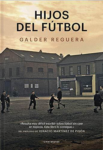 Hijos del fútbol (LITERATURAS)...