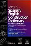 Means Spanish/English Construction Dictionary: An Essential Tool on the Job Site and in the Office