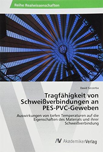 Tragfähigkeit von Schweißverbindungen an PES-PVC-Geweben: Auswirkungen von tiefen Temperaturen auf die Eigenschaften des Materials und ihrer Schweißverbindung