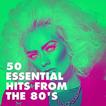 50 Essential Hits from the 80's