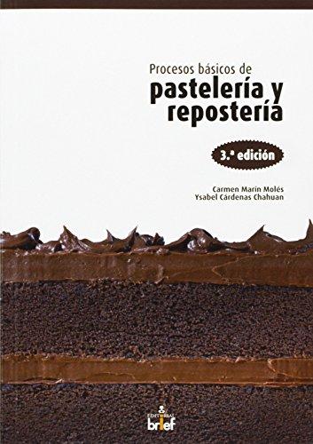 Procesos básicos de pastelería y repostería (De Autor) de Carmen Marín Molés (20 jul 2013) Tapa blanda