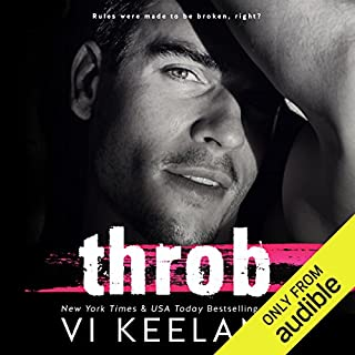 Throb                   By:                                                                                                                                 Vi Keeland                               Narrated by:                                                                                                                                 Sebastian York,                                                                                        Molly Glenmore                      Length: 7 hrs and 47 mins     21 ratings     Overall 4.4