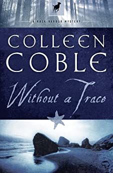 Without a Trace (Rock Harbor Series Book 1) by [Colleen Coble]