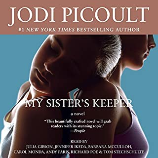 My Sister's Keeper     A Novel              By:                                                                                                                                 Jodi Picoult                               Narrated by:                                                                                                                                 Richard Poe,                                                                                        Julia Gibson,                                                                                        Barbara McCulloh,                   and others                 Length: 13 hrs and 41 mins     89 ratings     Overall 4.6