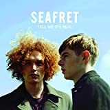 Songtexte von Seafret - Tell Me It's Real