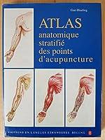 Atlas anatomique stratifié des points d'acupuncture de Gao Hualing