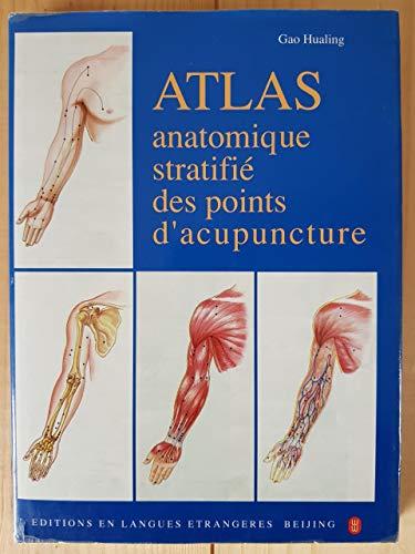 Atlas anatomique stratifié des points d'acupuncture
