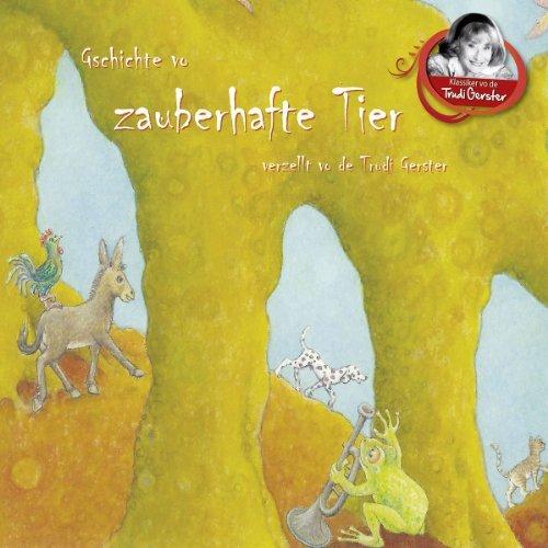 Gschichte Vo Zauberhafte Tier by Trudi Gerster (2012-01-01)