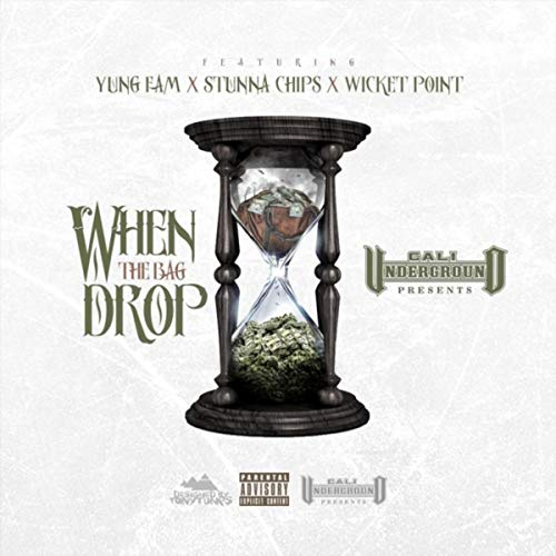 When the Bag Drop (feat. Wicket Point, Yung Fam & Stunna Chips) [Explicit]