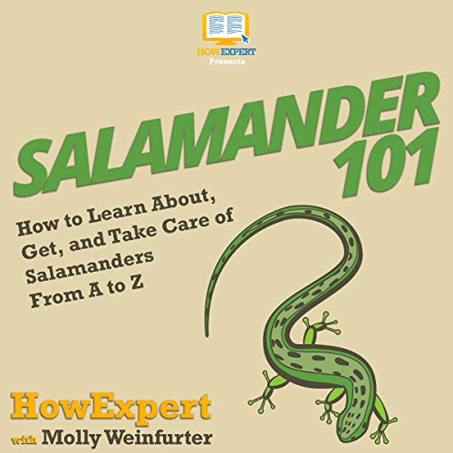 Salamander 101 Audiobook By HowExpert, Molly Weinfurter cover art