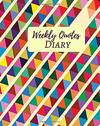 """Weekly Quotes Dairy: At-A-Glance Weekly Diary Schedule, Get Things Done Log, Review Your Day and Set Your Goals, Plan with Inspirational Quotes, Keepsake Journal Notebook, 8"""" x 10"""". (My Day's Log book)"""