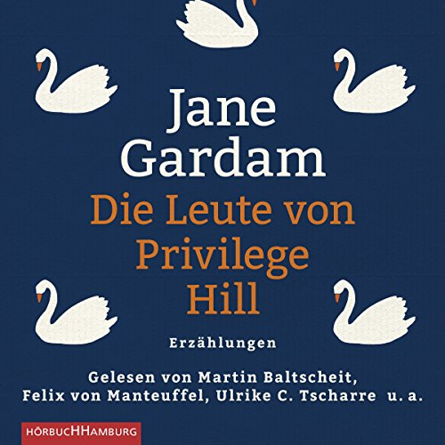 Die Leute von Privilege Hill     Erzählungen              By:                                                                                                                                 Jane Gardam                               Narrated by:                                                                                                                                 Ulrike C. Tscharre,                                                                                        Martin Baltscheit,                                                                                        Felix von Manteuffel,                   and others                 Length: 9 hrs and 58 mins     Not rated yet     Overall 0.0