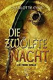 Die zwölfte Nacht: Ein Tudor-Roman