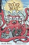 Crossing the Black Ice Bridge (The Polar Bear Explorers' Club Book 3)