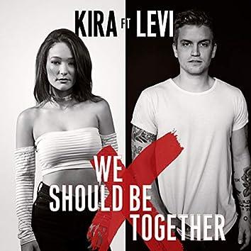 We Should Be Together