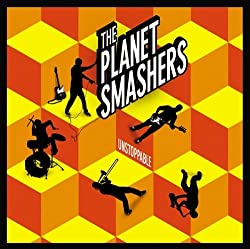Unstoppable by Planet Smashers (2007-01-08)