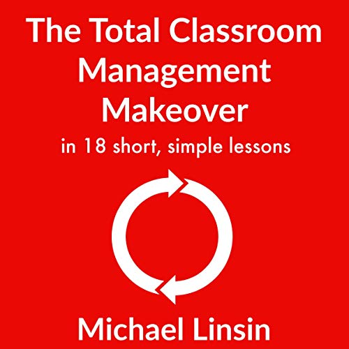 Couverture de The Total Classroom Management Makeover