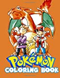 Pokemon Coloring Book: 50+ Illustrations Great Coloring Pages for Kids Boys Girls Ages 4-8