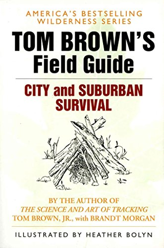 [(Tom Brown's Field Guide to City and Suburban Survival)] [By (author) Tom Brown] published on (March, 1996)