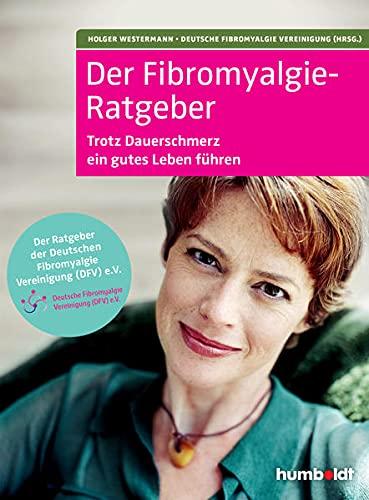 Der Fibromyalgie-Ratgeber: Trotz Dauerschmerzen ein gutes Leben führen. Der Ratgeber der Deutschen Fibromyalgie Vereinigung e. V. - jetzt bei Amazon bestellen
