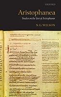 Aristophanea: Studies on the Text of Aristophanes