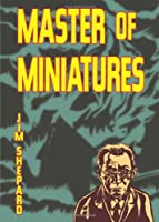 Master of Miniatures 0984414231 Book Cover