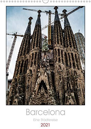 Barcelona - Eine Städtereise (Wandkalender 2021 DIN A3 hoch)