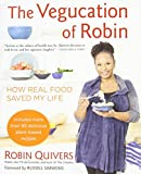 Vegucation of Robin, The : How Real Food Saved My Life by Robin Quivers (4-Dec-2014) Paperback