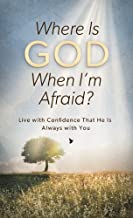 Where Is God When I'm Afraid?: Live with Confidence That He Is Always with You (Value Books) (English Edition)