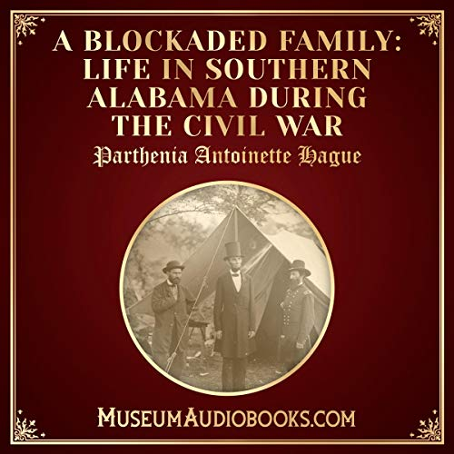 A Blockaded Family: Life in Southern Alabama During the Civil War audiobook cover art