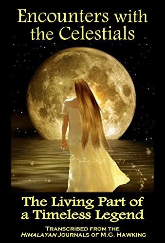 Book: Encounters with the Celestials, The Living Part of a Timeless Legend by M.G. Hawking