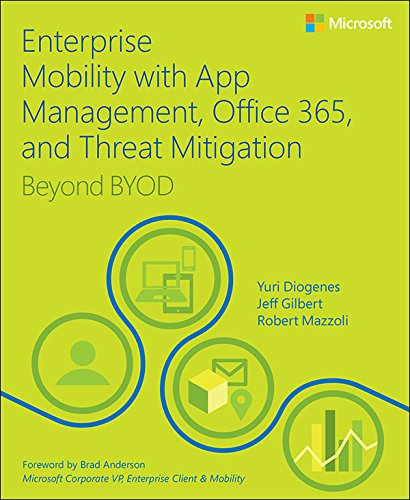 Enterprise Mobility with App Management, Office 365, and Threat Mitigation: Beyond BYOD (IT Best Practices - Microsoft Press) (English Edition)