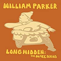 Long Hidden: The Olmec Series by William Parker (2006-02-25)