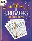 5 Crowns Score Sheets: Large Score Pages for Scorekeeping with Size 8.5 x 11 inches | Five Crowns Score Pads | Crowns Score Cards