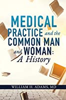 Medical Practice and the Common Man and Woman: A History