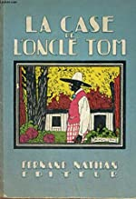 La Case de l'Oncle Tom - Par H. Beecher Stowe. Adaptation Gisèle Vallerey de Harriet Beecher Stowe