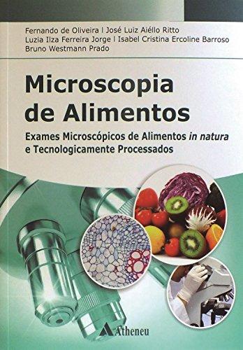 Microscopia de alimentos exames microscópicos: Exames Microscópicos de Alimentos in Natura e Tecnologicamente Processados