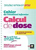 Cahier de l'étudiant Infirmier - Calcul de doses - DEI - Révision et entrainement