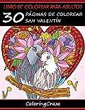 Libro de Colorear para Adultos: 30 Páginas de Colorear San Valentín: 1 (Colección Te Quiero)