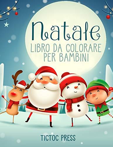 Natale Libro da Colorare per Bambini: 50 amorevoli illustrazioni natalizie per il tuo bambino, con Babbo Natale, pupazzi di neve, renne, gnomi, elfi e altro ancora!