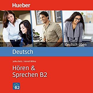 Hören & Sprechen B2     Deutsch üben              By:                                                                                                                                 Anneli Billina,                                                                                        Julika Ulrike Betz                               Narrated by:                                                                                                                                 N.N.                      Length: 4 hrs and 7 mins     Not rated yet     Overall 0.0