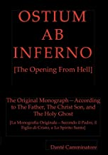 OSTIUM AB INFERNO [The Opening From Hell]: The Original Monograph - According to the Father, The Christ Son and The Holy Ghost (MeekRaker)