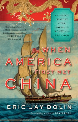 When America First Met China: An Exotic History of Tea, Drugs, and Money in the Age of Sail (English Edition)