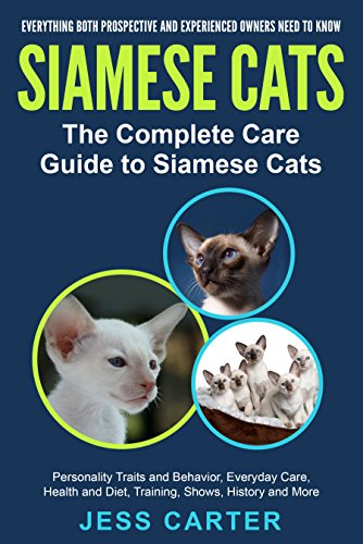 Siamese Cats: The Complete Care Guide to Siamese Cats