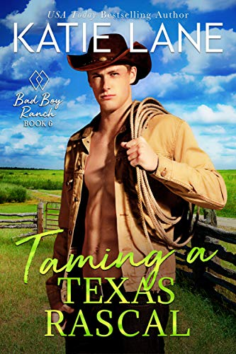 Taming a Texas Rascal (Bad Boy Ranch Book 6)