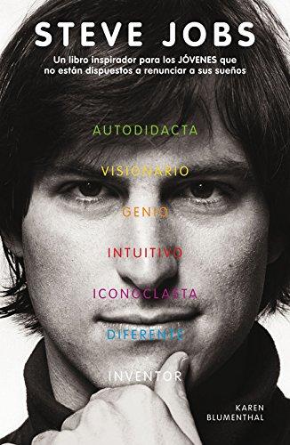 Steve Jobs: Un libro inspirador para los JÓVENES que no están dispuestos a renunciar a sus sueños (No ficción)