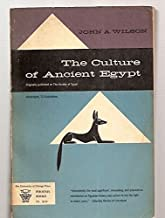 THE CULTURE OF ANCIENT EGYPT [FIRST PUBLISHED AS THE BURDEN OF EGYPT] [AN ORIENTAL INSTITUTE ESSAY]