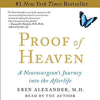 Proof of Heaven     A Neurosurgeon's Near-Death Experience and Journey into the Afterlife              By:                                                                                                                                 Eben Alexander                               Narrated by:                                                                                                                                 Eben Alexander                      Length: 6 hrs and 14 mins     3,664 ratings     Overall 4.2