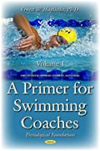 A Primer for Swimming Coaches: Physiological Foundations (Sports and Athletics Preparation, Performance, and Psychology)